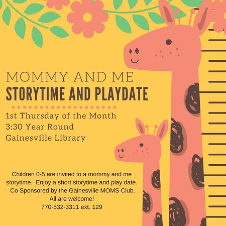 Mommy and Me, Story and Playdate, Ages 0 - 5, First Thursday of every month at 3:30, Gainesville Library, 770-532-3311 ext.129